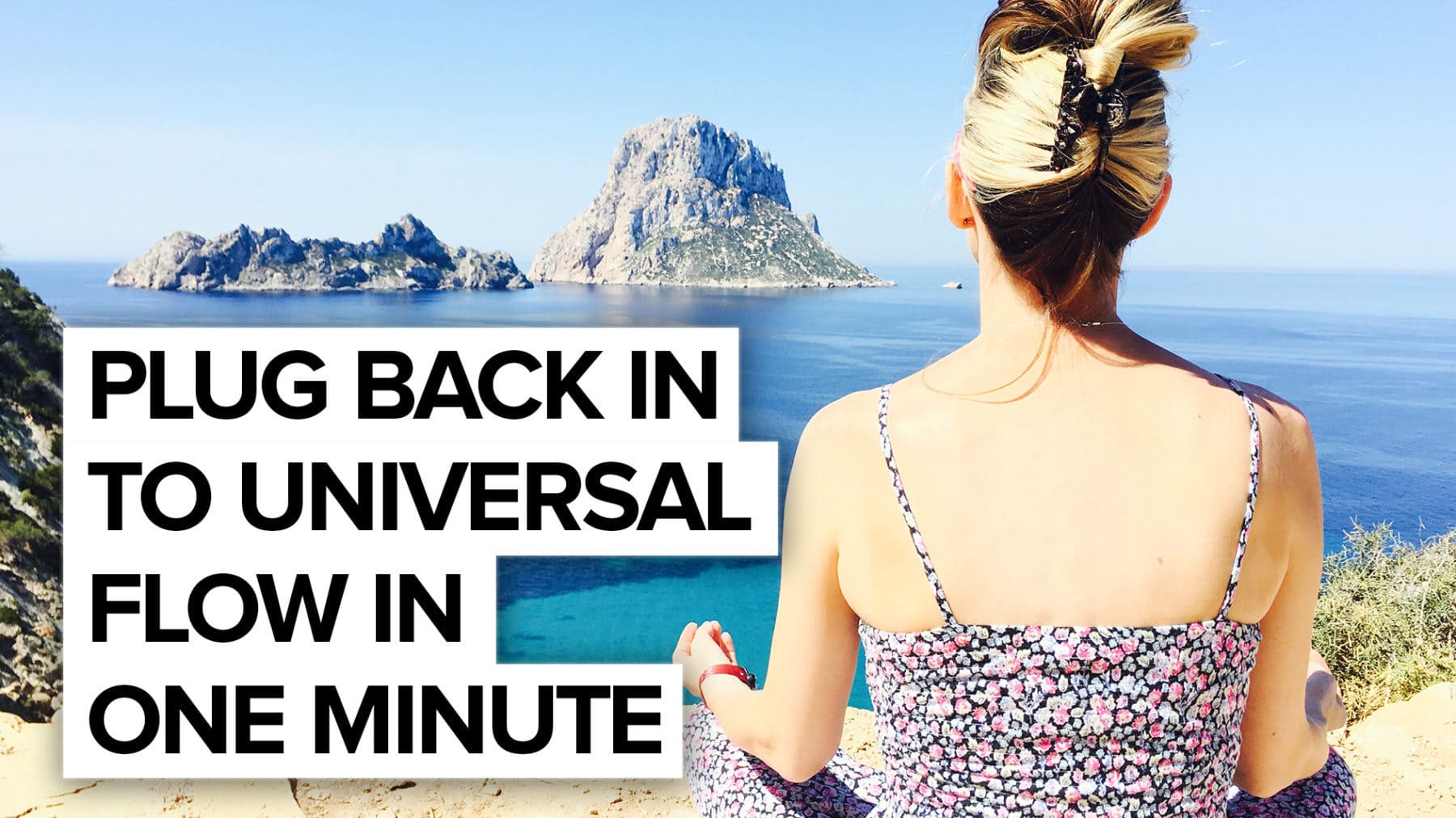 Plug back into Universal Flow – 1 min meditation