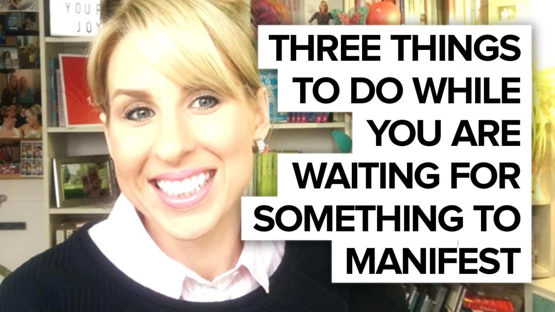 3 things to do when waiting for something to manifest