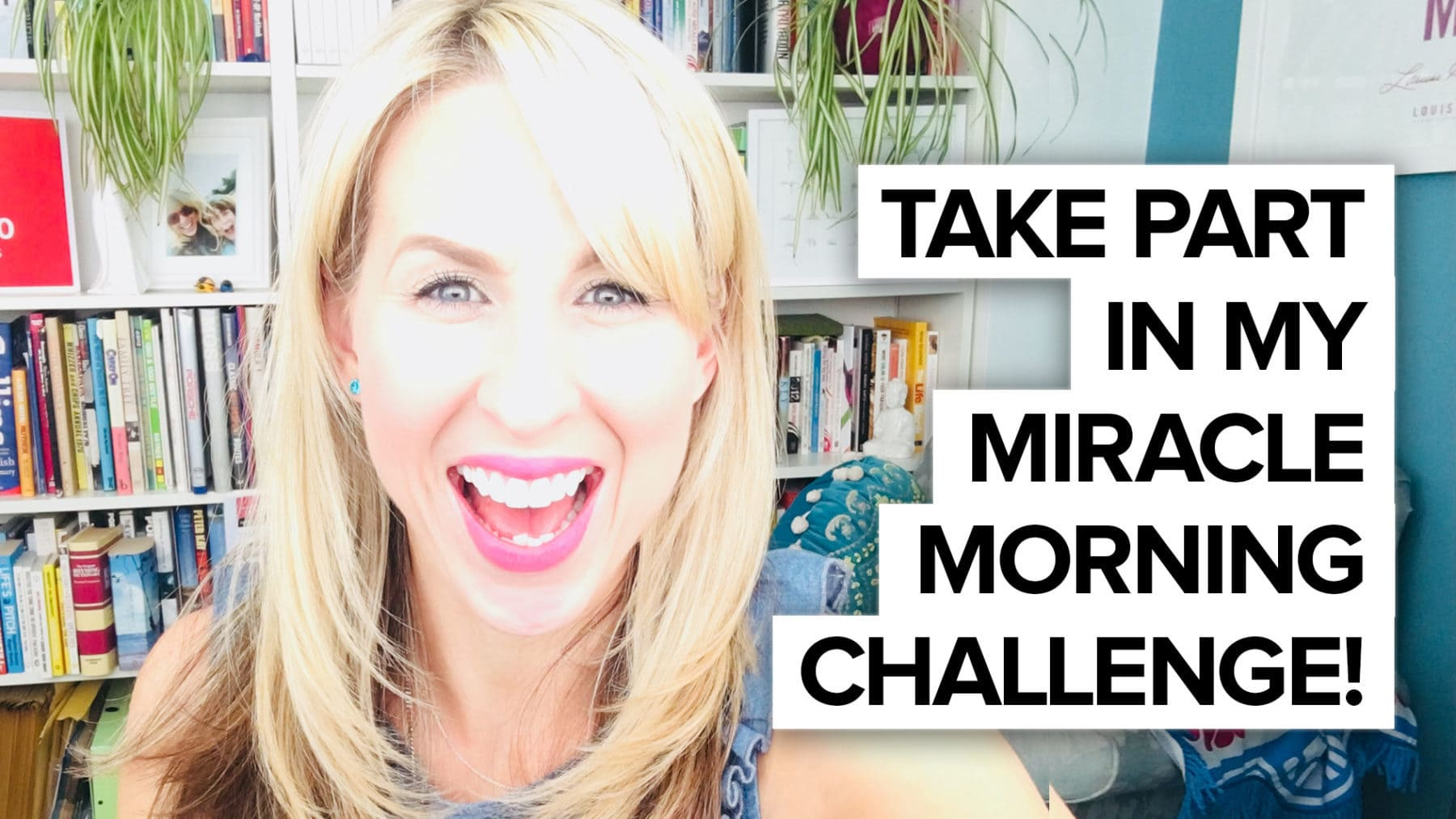 JOIN ME for my 7-day Miracle Morning Challenge